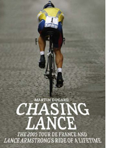 Chasing Lance: Through France on a Ride of a Lifetime