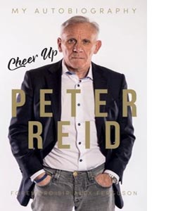 Cheer Up Peter Reid (HB) (Signed Copy)
