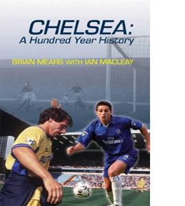 Chelsea: A 100-year History (HB)