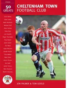 Cheltenham Town FC: 50 Great Players