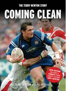 Coming Clean : The Terry Newton Story