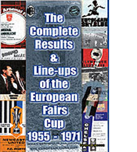 Complete Results & Line-ups European Fairs Cup 1955 - 1971