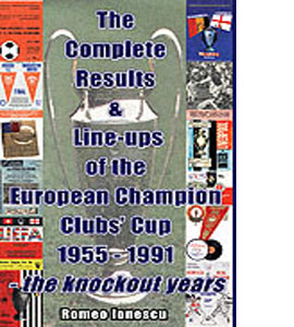 Complete Results & Line-ups European Champion Club Cup 1955-1991
