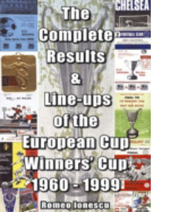 Complete Results & Line-ups European Cup Winners Cup 1960-1999