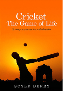 Cricket: The Game of Life - Every Reason to Celebrate