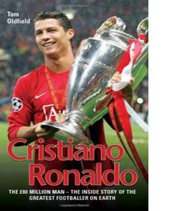 Cristiano Ronaldo: The £80 Million Man