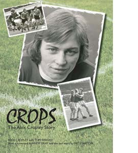 Crops : The Alex Cropley Story