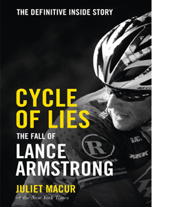 Cycle of Lies: The Fall of Lance Armstrong (HB)