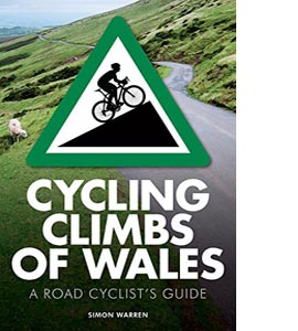 Cycling Climbs of Wales: A Road Cyclist's Guide