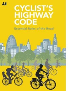 Cyclist's Highway Code: Essential Rules Of The Road.