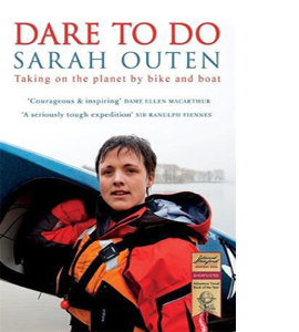 Dare to Do: Taking on the Planet by Bike and Boat (HB)