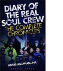 Diary of the Real Soul Crew - The Complete Chronicles