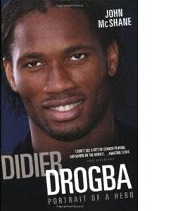 Didier Drogba - Portrait Of A Hero (HB)