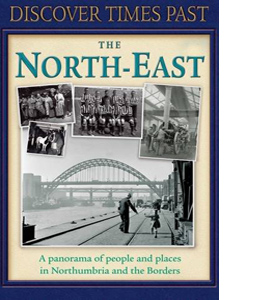 Discover Times Past: The North East