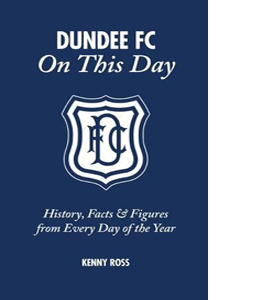 Dundee FC on This Day: History, Facts & Figures (HB)