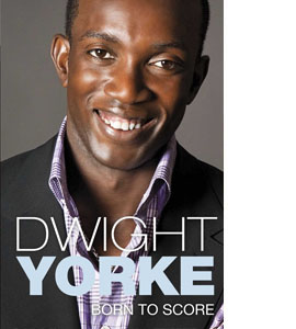 Dwight Yorke - Born To Score (HB)