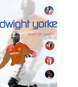 Dwight Yorke - The Official Biography (HB)