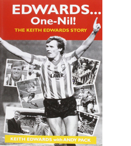 Edwards ... One-Nil!: The Keith Edwards Story