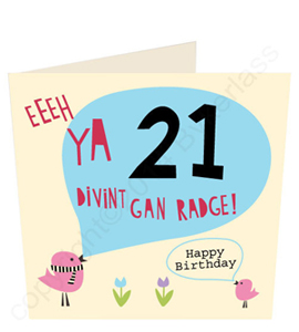 Eeeh Ya 21 Divint Gan Radge- Geordie Card