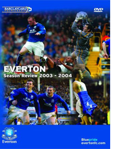 Everton Fc: End Of Season Review 2003/2004 (DVD)