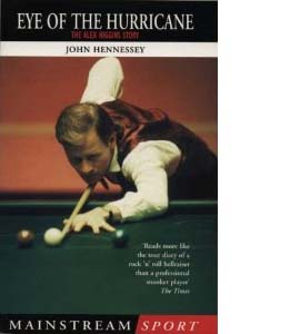 Eye Of The Hurricane: The Alex Higgins Story