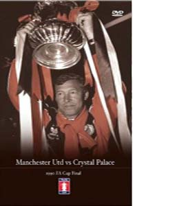 FA Cup final 1990: Manchester United v Crystal Palace (DVD)