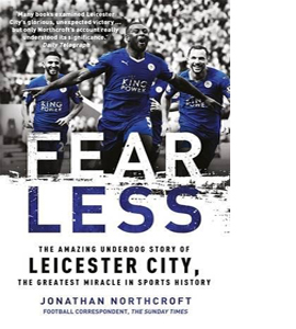 Fearless: The Amazing Underdog Story Of Leicester City
