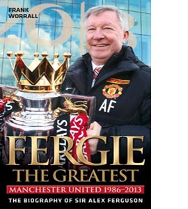 Fergie - The Greatest: Manchester United 1986-2013 (HB)