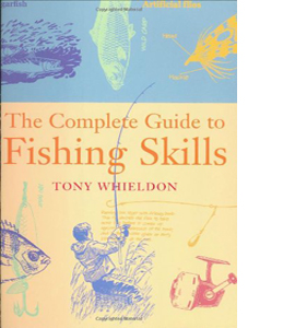 Fishing Skills: A Complete Guide