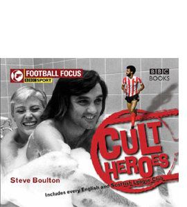 Football Focus: Cult Heroes (HB)
