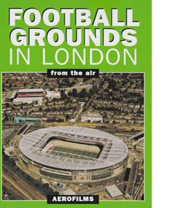 Football Grounds in London from the Air