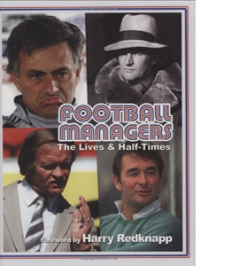 Football Managers: The Lives and Half-times (HB)
