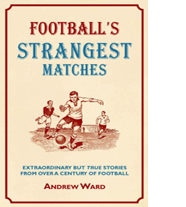 Football's Strangest Matches (HB)