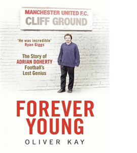 Forever Young - Adrian Doherty Football's Lost Genius (HB)