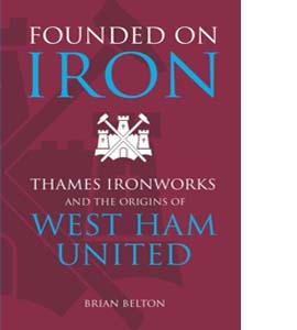 Founded on Iron: Thames Ironworks & the Origins