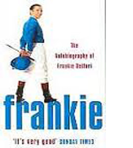 Frankie : The Autobiography Of Frankie Dettori