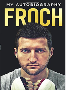 Froch: My Autobiography (HB)