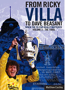 From Ricky Villa to Dave Beasant: When the FA Cup Really Mattere