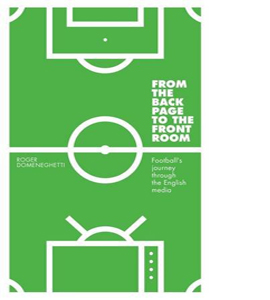 From the Back Page to the Front Room: Football's Journey Through