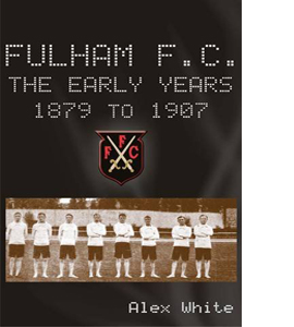 Fulham FC the Early Years 1879 to 1907