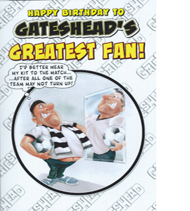 Gateshead Greatest Fan 2 (Greeting Card)