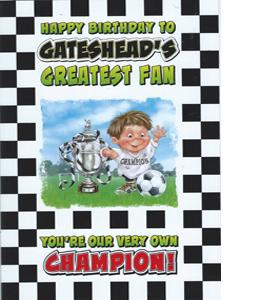 Gateshead Greatest Fan 4 (Greeting Card)