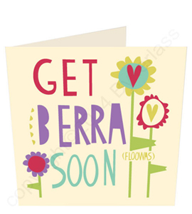 Geet Berra Soon - Geordie Card.