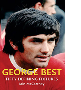 George Best Fifty Defining Fixtures