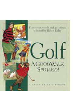 Golf: A Good Walk Spoiled (HB)