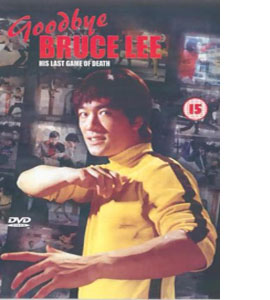 Goodbye Bruce Lee - His Last Game Of Death (DVD)