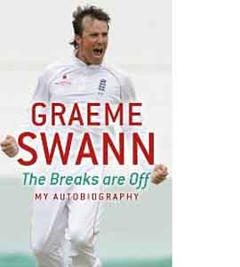 Graeme Swann: The Breaks Are Off (HB)