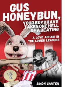 Gus Honeybun... Your Boys Took One Hell of a Beating