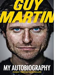 Guy Martin: My Autobiography (HB)