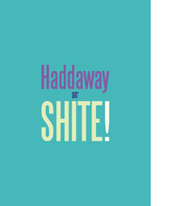 Haddaway an' Shite, Pop Art (Greeting Card)